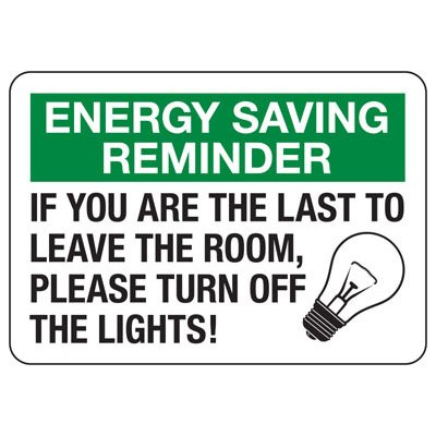 Energy Saving Reminder Turn Off Light - Conserve Energy And LEED Signs