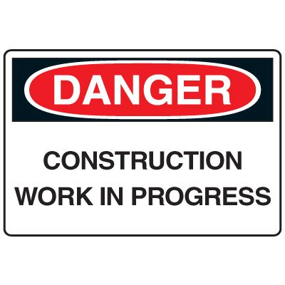 Construction Safety Signs - Danger Construction Work In Progress