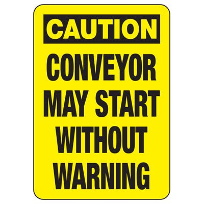 OSHA Caution Signs - Conveyor May Start Without Warning