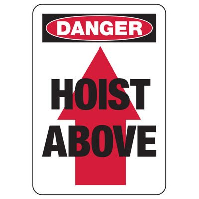 Danger Hoist Above - Industrial Crane Sign