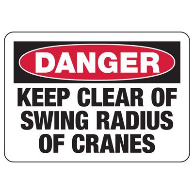 Danger Keep Clear Of Crane Swing Radius - Industrial Crane Sign