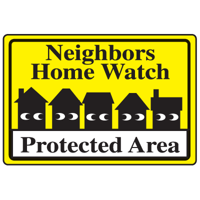 Crime Watch Signs - Neighbors Home Watch