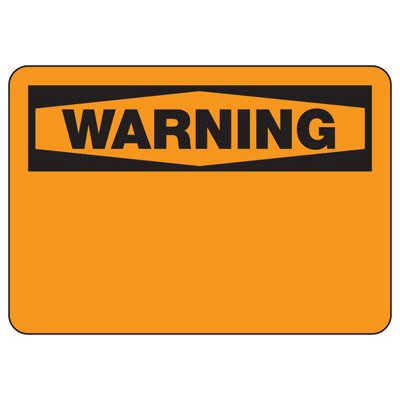 Warning Blank Write-On - Custom Write-On Signs