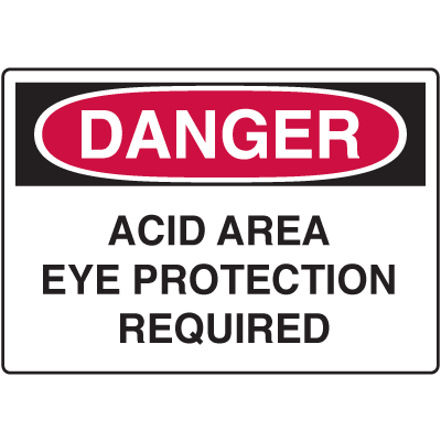 OSHA Danger Signs - Acid Area Eye Protection Required