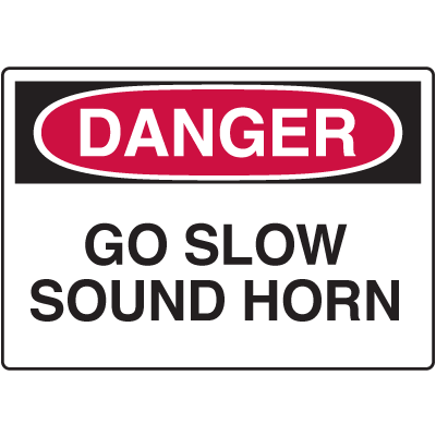 Danger Signs - Go Slow Sound Horn