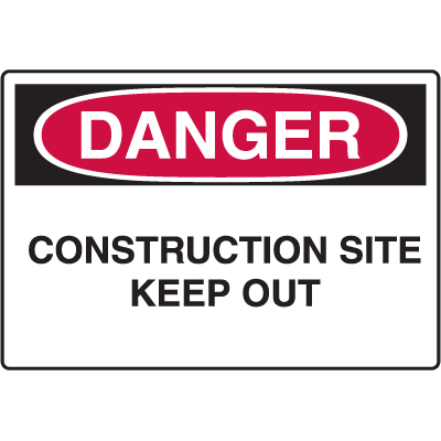 OSHA Danger Signs - Construction Site Keep Out