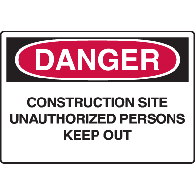 OSHA Danger Signs - Construction Site Unauthorized Persons Keep Out