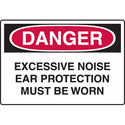 Danger Signs - Excessive Noise Ear Protection Must Be Worn