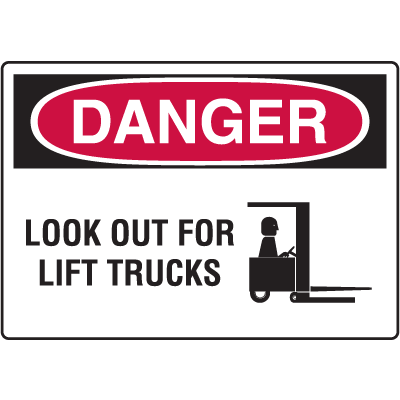 Danger Signs - Look Out For Lift Trucks
