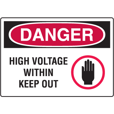 Danger Signs - High Voltage Within Keep Out