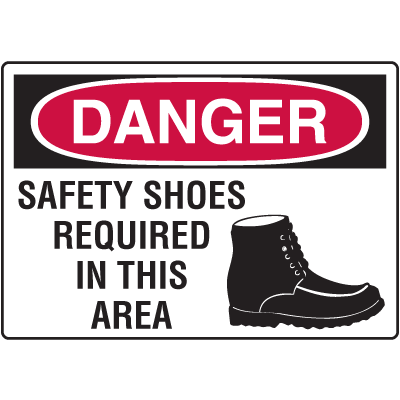 Danger Signs - Safety Shoes Required In This Area