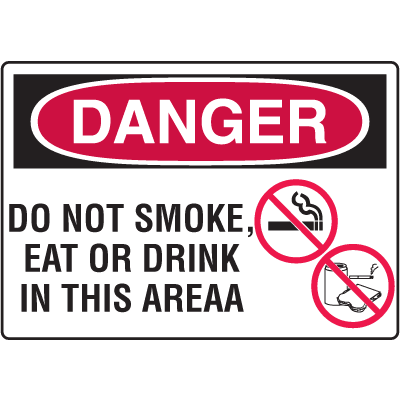 OSHA Danger Signs - Do Not Smoke, Eat Or Drink In This Area