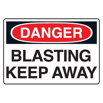Danger Signs - Danger Blasting Keep Away