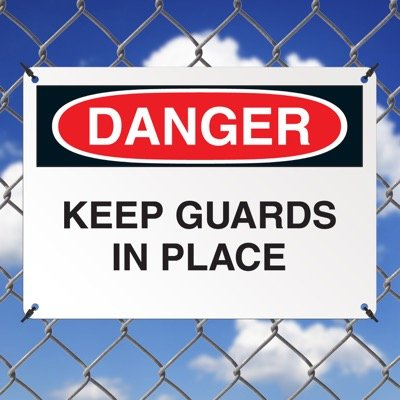 Danger Signs - Keep Guards In Place