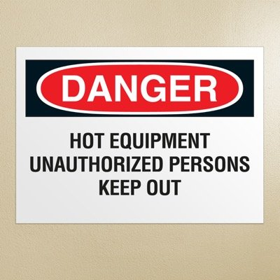Danger Signs - Hot Equipment Unauthorized Persons Keep Out