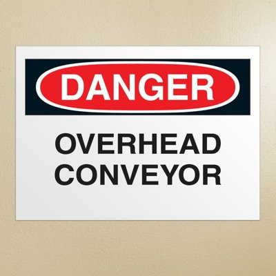 Danger Signs - Overhead Conveyor