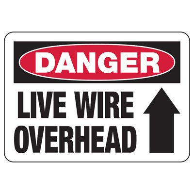 Danger Signs - Live Wire Overhead