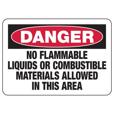 Danger Signs - No Flammable Liquids Or Combustible Materials Allowed In This Area
