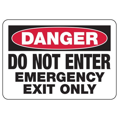 OSHA Danger Signs - Do Not Enter Emergency Exit Only