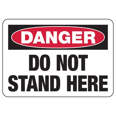 OSHA Danger Signs - Do Not Stand Here