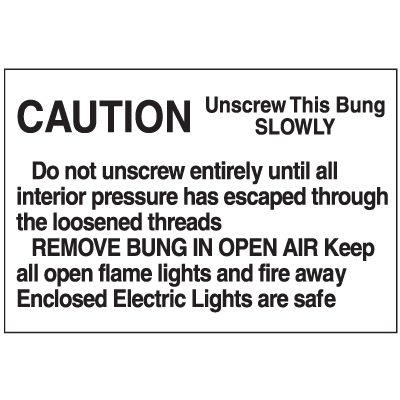 Caution Unscrew This Bung Slowly Regulatory Labels
