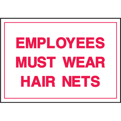 Deluxe Housekeeping And Cafeteria Signs - Employees Must Wear Hair Nets