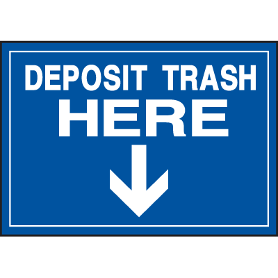 Deluxe Housekeeping And Cafeteria Signs - Deposit Trash Here