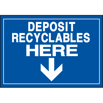 Deluxe Housekeeping And Cafeteria Signs - Deposit Recyclables Here