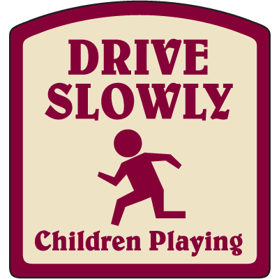 Designer Property Signs - Drive Slowly