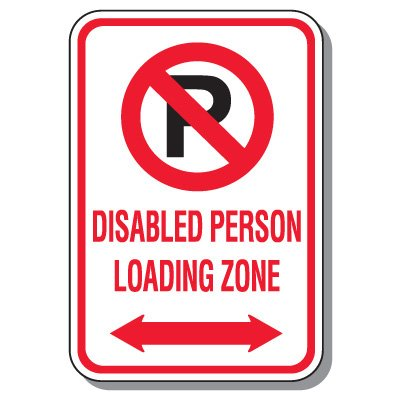Disabled Parking Signs - Disabled Person Loading Zone (Double Arrow)