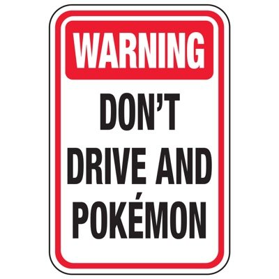 Don't Drive and Pokemon - Pokemon Go Signs