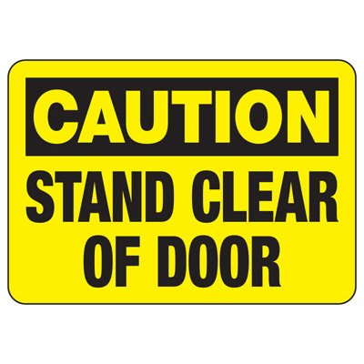 Door Safety Signs - Caution - Stand Clear Of Door