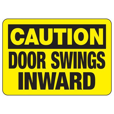 Door Safety Signs - Caution - Door Swings Inward