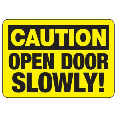 Door Safety Signs - Caution - Open Door Slowly