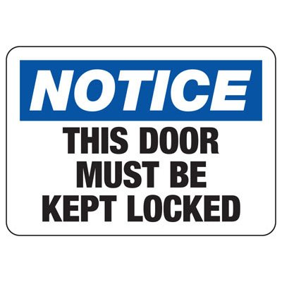 Notice Door Must Be Kept Locked - Door Safety Sign