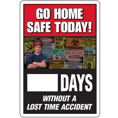 Dry Erase Safety Tracker Signs - Go Home Safe Today! __ Days Without A Lost Time Accident