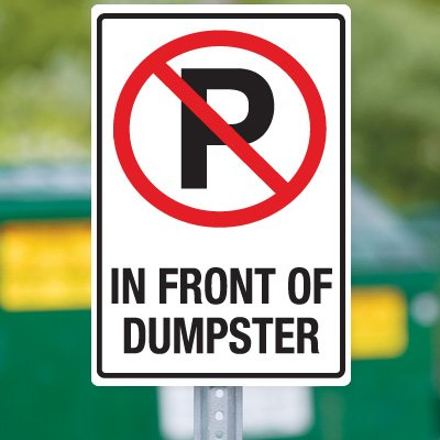 Dumpster Signs- (No Parking Symbol) In Front Of Dumpster
