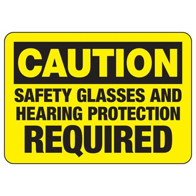 Machine Safety Signs - Safety Glasses And Hearing Protection Required