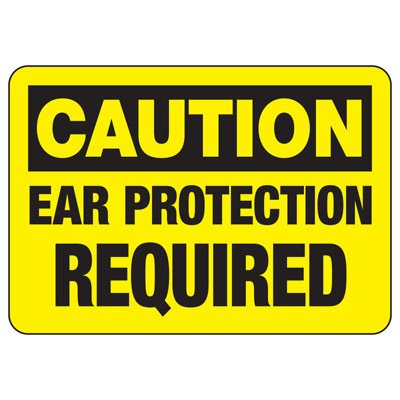 Caution Ear Protection Required - Machine Safety Signs