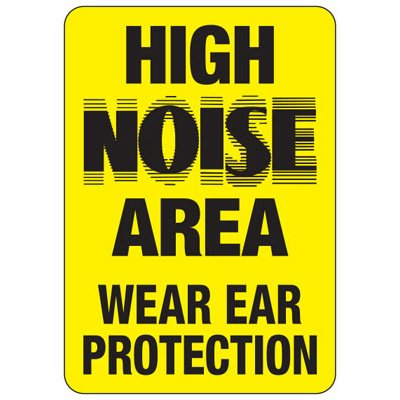 High Noise Area Wear Ear Protection - Machine Safety Signs