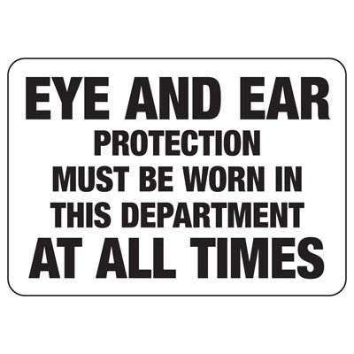 Eye And Ear Protection Must Be Worn - Machine Safety Signs