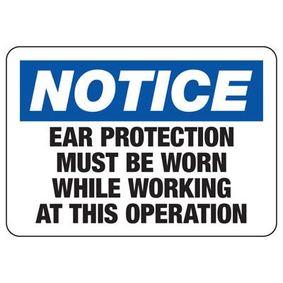Notice Ear Protection Must Be Worn - Machine Safety Signs