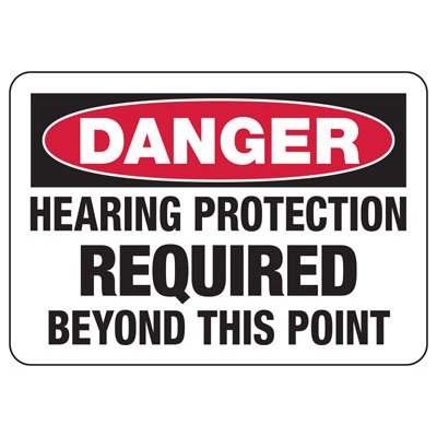 Danger Hearing Protection Required Beyond - Ear Protection Sign
