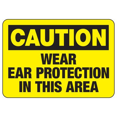 Caution Wear Ear Protection In This Area - Machine Safety Signs