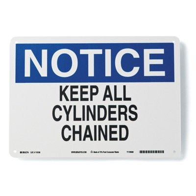 Brady Eco-Friendly Notice Sign - Keep All Cylinders Chained - Eco-Friendly Plastic - Part Number - 116196 - 1/Each