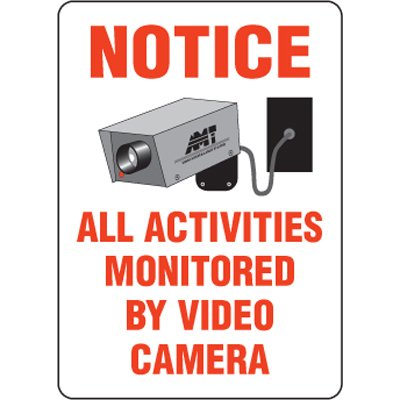 Eco-Friendly Signs - Notice All Activities Monitored by Video Camera