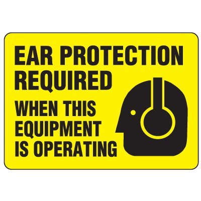 Eco-Friendly Signs - Ear Protection Required When This Equipment is Operating