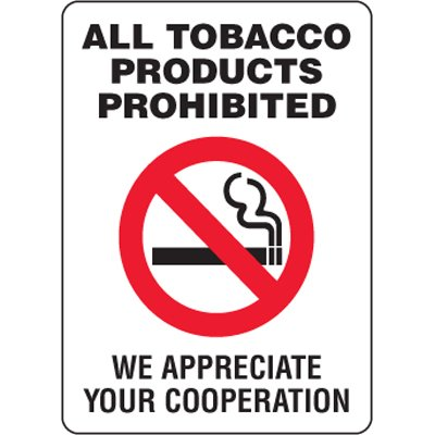 Eco-Friendly Signs - All Tobacco Products Prohibited We Appreciate Your Cooperation