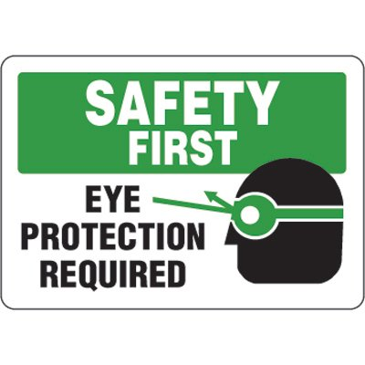 Eco-Friendly Signs - Safety First Eye Protection Required