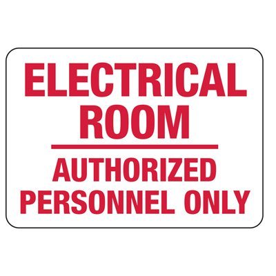 Lockout/Electrical Signs - Electrical Room Authorized Personnel Only